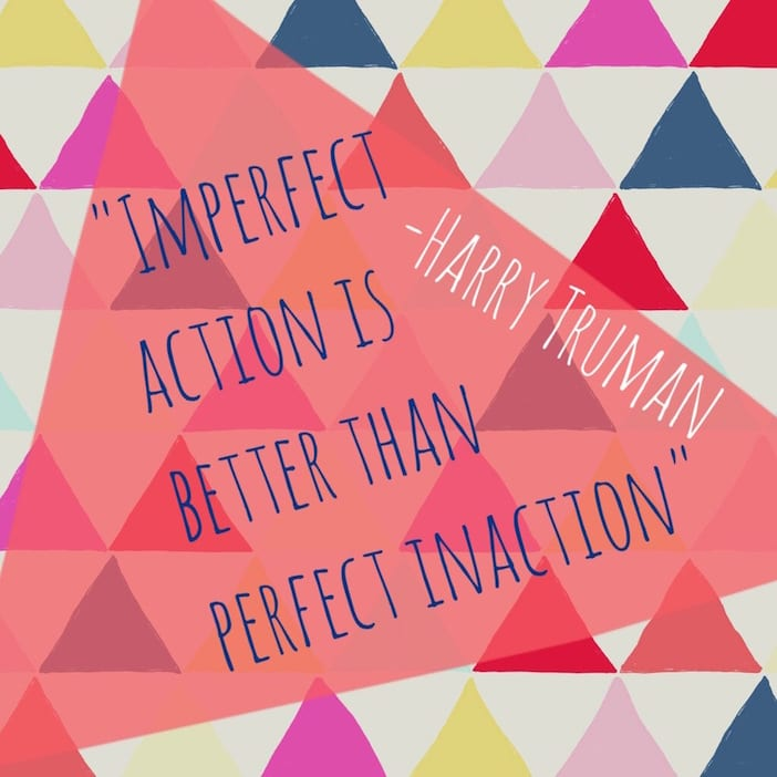 harry+truman+imperfect+action+quote