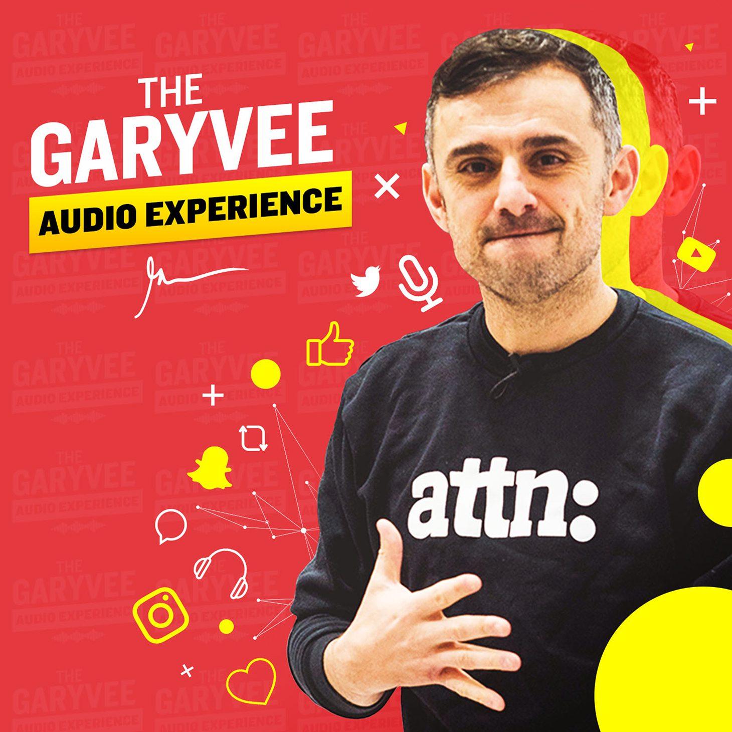GaryVee Audio Experience Podcast