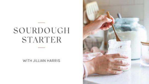 Jillian Harris Sourdough Starter Video Thumbnail