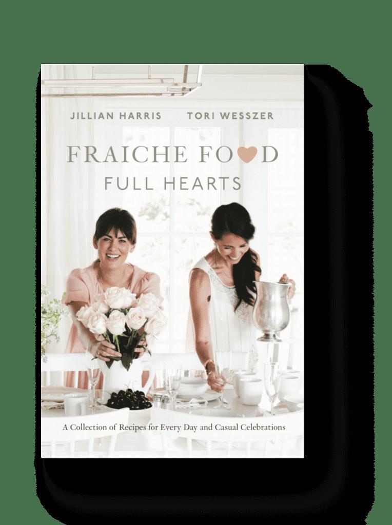 Tori Wesszer and Jillian Harris Cookbook Cover - Fraiche Food Full Hearts