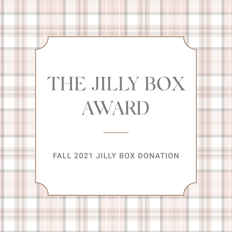 The Jilly Award Fall 2021 Jilly Box Donation