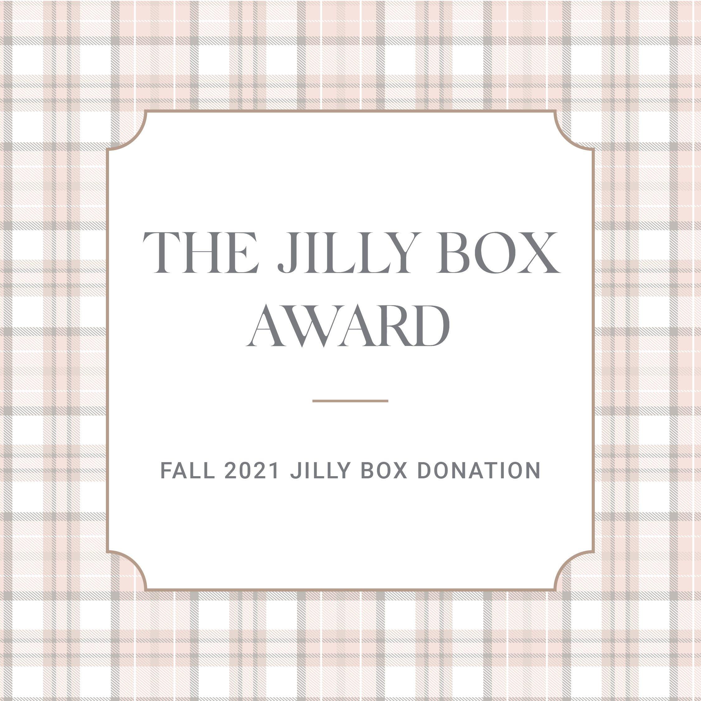 The Jilly Box Award Fall Jilly Box Donation